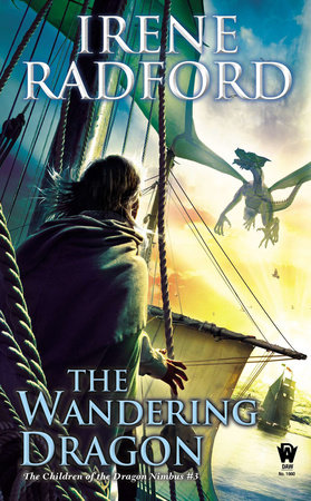 The Wandering Dragon by Irene Radford