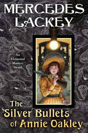 The Silver Bullets of Annie Oakley by Mercedes Lackey