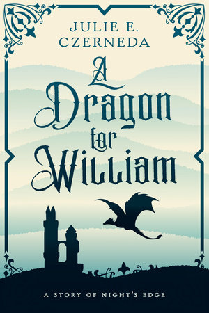 A Dragon for William by Julie E. Czerneda