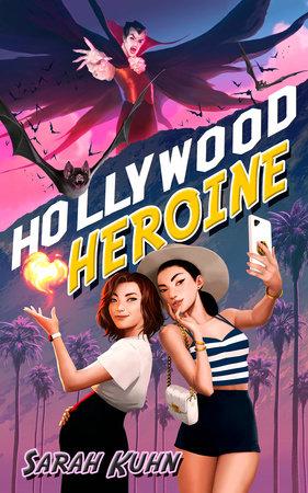Hollywood Heroine by Sarah Kuhn