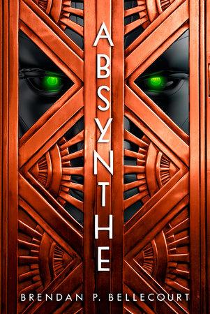 Absynthe by Brendan P. Bellecourt
