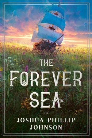 The Forever Sea by Joshua Phillip Johnson