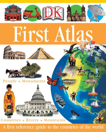 DK First Atlas by Anita Ganeri and Chris Oxlade