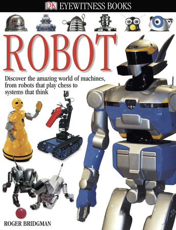 DK Eyewitness Books: Robot by Roger Bridgman