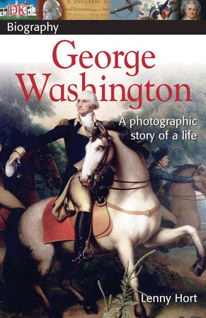 DK Biography: George Washington by Lenny Hort
