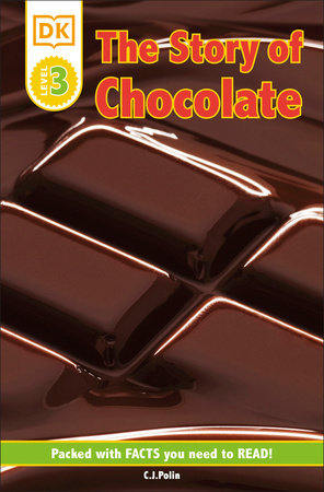 DK Readers: The Story of Chocolate by C.J. Polin