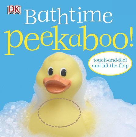 Bathtime Peekaboo! by DK