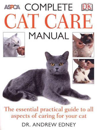 Complete Cat Care Manual by Bruce Fogle and Andrew Edney