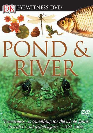 Eyewitness DVD: Pond and River by DK | PenguinRandomHouse com: Books