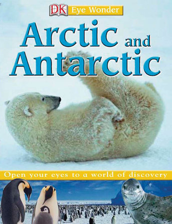 Eye Wonder: Arctic and Antarctic by DK