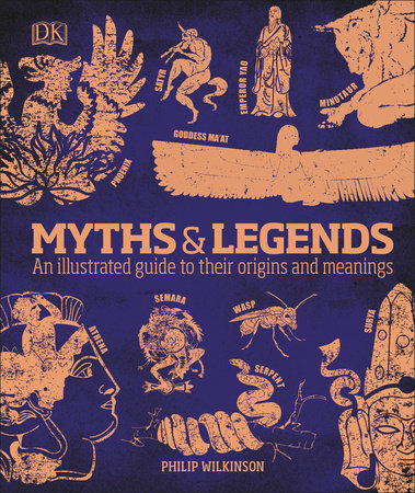 Myths and Legends by Philip Wilkinson