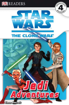 DK Readers L4: Star Wars: The Clone Wars: Jedi Adventures by Simon Beecroft