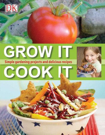 Grow It, Cook It by DK
