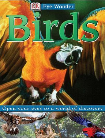 Eye Wonder: Birds by DK