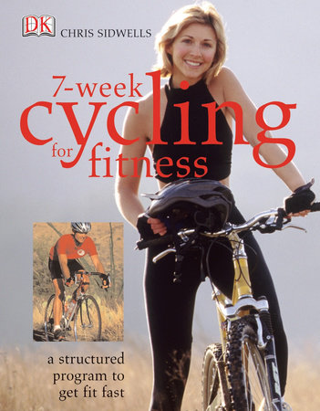 7-Week Cycling for Fitness by Chris Sidwells