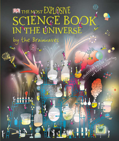 The Most Explosive Science Book in the Universe By the Brainwaves by Claire Watts