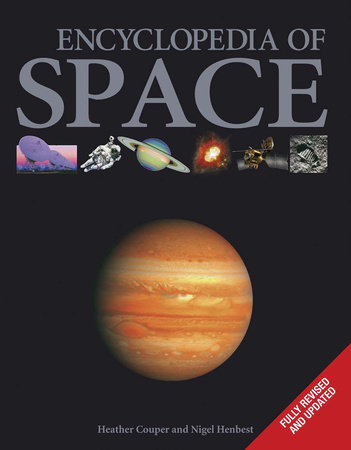 Encyclopedia of Space by Heather Couper and Nigel Henbest