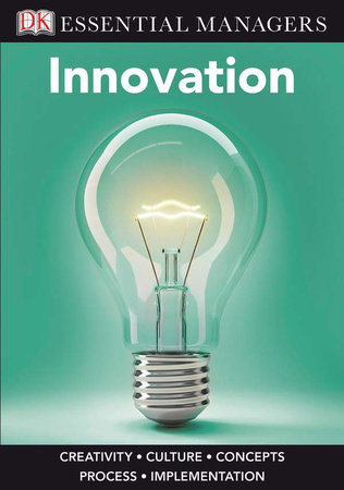 DK Essential Managers: Innovation by DK