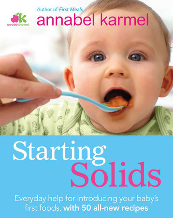 Starting Solids by Annabel Karmel