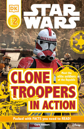 DK Readers L2: Star Wars: Clone Troopers in Action by Clare Hibbert