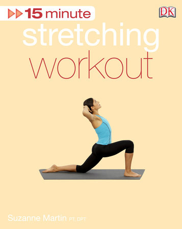15 Minute Stretching Workout by Suzanne Martin