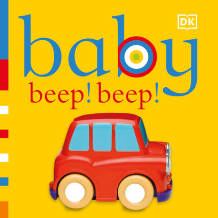 Baby: Beep! Beep! by DK