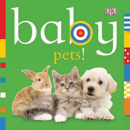 Baby: Pets! by DK