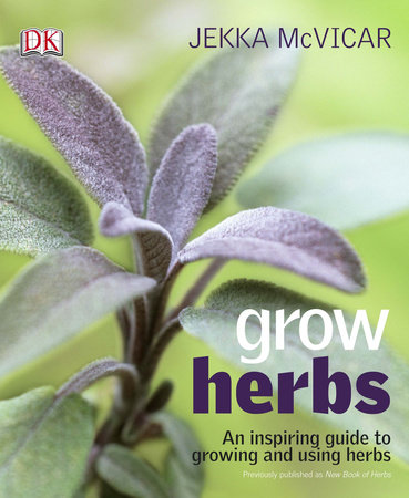Grow Herbs by Jekka McVicar