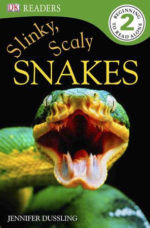 DK Readers L2: Slinky, Scaly Snakes by Jennifer Dussling