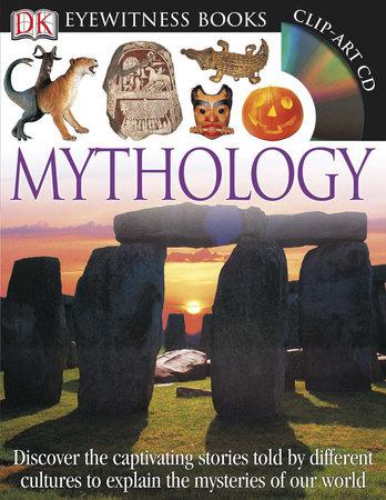 DK Eyewitness Books: Mythology by Neil Philip
