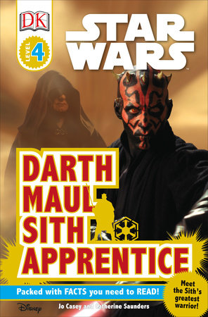 DK Readers L4: Star Wars: Darth Maul, Sith Apprentice by Jo Casey and Catherine Saunders