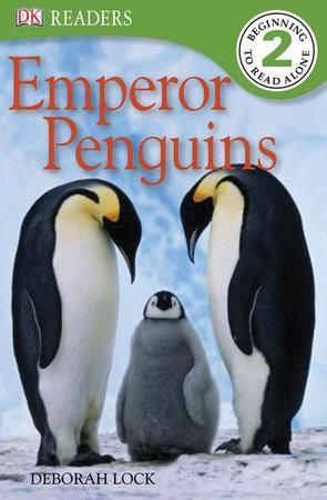 DK Readers L2: Emperor Penguins by Deborah Lock