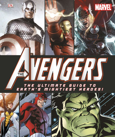 Marvel: The Avengers: The Ultimate Guide to Earth's Mightiest Heroes! by DK