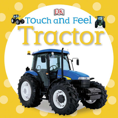 Touch and Feel: Tractor by DK