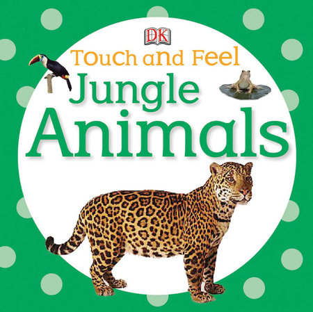 Touch and Feel: Jungle Animals by DK