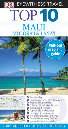 Top 10 Maui, Molokai and Lanai by DK Eyewitness