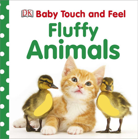 Baby Touch and Feel: Fluffy Animals by DK