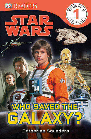 DK Readers L1: Star Wars: Who Saved the Galaxy? by DK