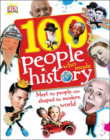 100 People Who Made History by Ben Gilliland