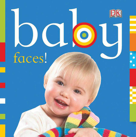 Baby: Faces! by DK