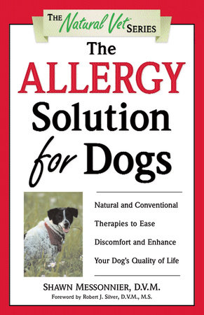 The Allergy Solution for Dogs by Shawn Messonnier, D.V.M.