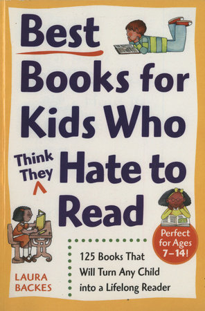 Best Books for Kids Who (Think They) Hate to Read by Laura Backes