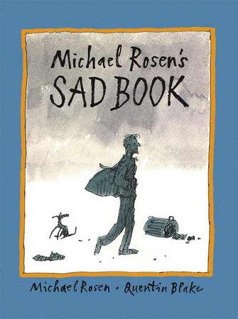 Michael Rosen's Sad Book by Michael Rosen