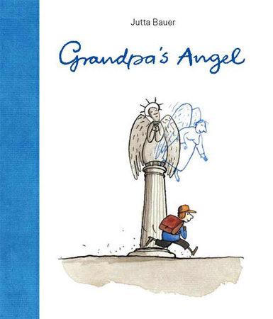 Grandpa's Angel by Jutta Bauer
