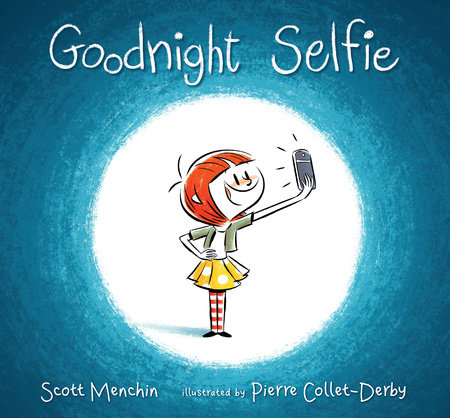 Goodnight Selfie by Scott Menchin