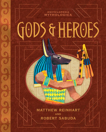 Encyclopedia Mythologica: Gods and Heroes Pop-Up Special Edition by Matthew Reinhart and Robert Sabuda