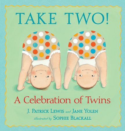 Take Two! by J. Patrick Lewis and Jane Yolen