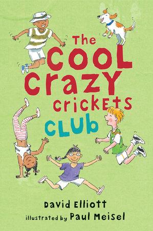 The Cool Crazy Crickets Club by David Elliott