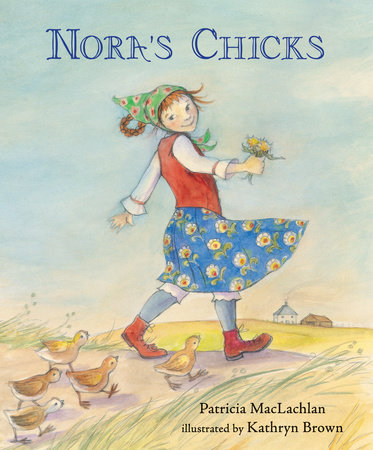 Nora's Chicks by Patricia Maclachlan