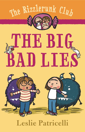The Rizzlerunk Club: The Big Bad Lies by Leslie Patricelli